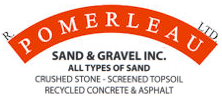 R. Pomerleau Ltd. Sand & Gravel - All Types Of Sand - Crushed Stone - Screened Top Soil - Recycled Concrete & Asphalt